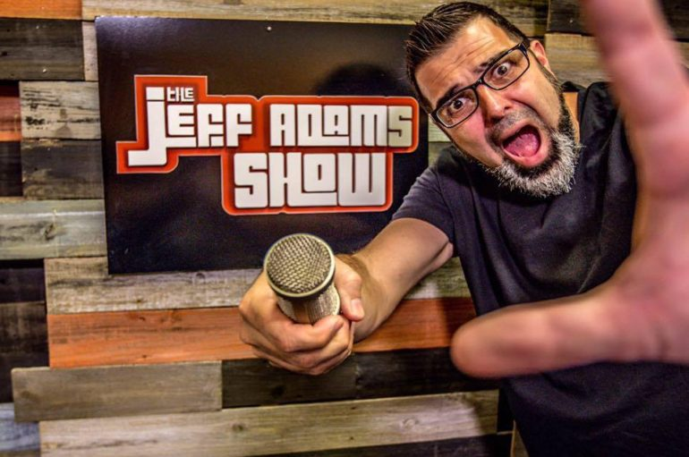 The Jeff Adams Show – July 20th, 2017