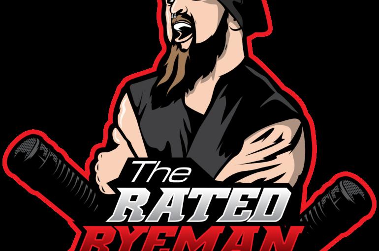 Rated RyeMan Show – Season 9 Episode 8 – June 22nd, 2018