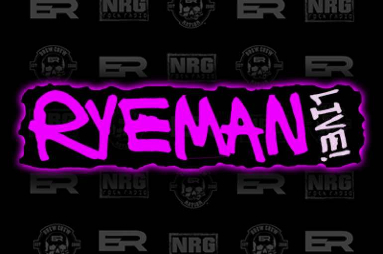 RyeMan Live! – May 1st, 2018